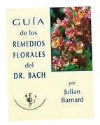 Healing Herbs Guía de los Remedios Florales del Dr Bach
