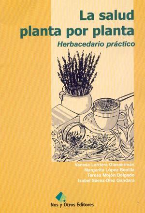 """Libro """"La Salud Planta por Planta, Herbacedario Práctico"""""""