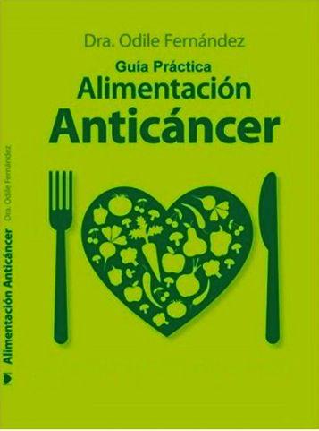 """Libro """"Alimentación Anticáncer"""" por Odile Fernández"""