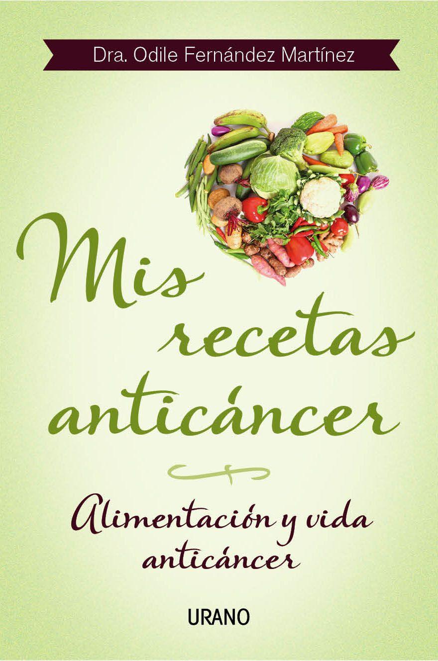 Libro Mis Recetas Anticáncer. Alimentación y Vida Anticancer
