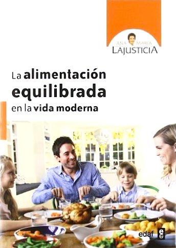 ana-maria-lajusticia_alimentacion_equilibrada_en_la_vida_moderna.jpg